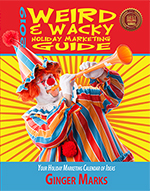 2019 Weird & Wacky Holiday Marketing Guide (11th Edition)