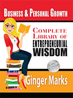 Complete Library of Entrepreneurial Wisdom by Ginger Marks