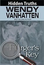 Book 5 in the Hidden Truths Series: The Forger's Key by Wendy VanHatten