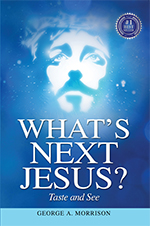 What's Next Jesus? by George A Morrison