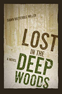 Lost in the Deep Woods by author, Dawn Batterbee Miller