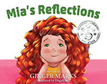 Mia's Reflections by author Ginger Marks