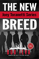 The New Breed, Joey Toranetti Series, book 4 by author Bob Ieva