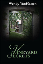 Vineyard Secrets Book 2 in the Hidden Truths Seris  by author Wendy VanHatten