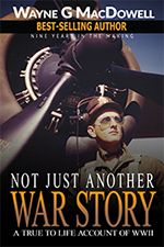 Not Just Another War Story by Wayne G MacDowell