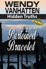 Book IV in the Hidden Truths Series: The Secret of the Pulroined  Bracelet by Wendy VanHatten