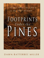 Footprints Under the Pines, book 1 in the Deep Woods Series by Dawn Batterbee Miller