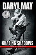 Chasing Shadows by Daryl May