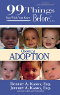 99 Things You Wish You Knew before Choosing Adoption by Robert A & Jeffrey A Kasky, Esq