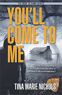 You'll Come to Me by Tina Marie Nichols